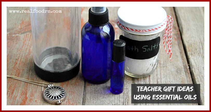 Teacher Gift Ideas Using Essential Oils | Real Food RN