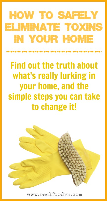 How to Safely Eliminate Toxins in Your Home | Real Food RN