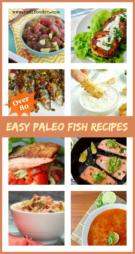 Over 80 Easy Paleo Fish Recipes | Real Food RN