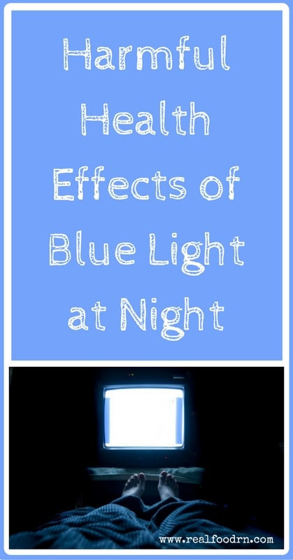Harmful Health Effects of Blue Light at Night | Real Food RN