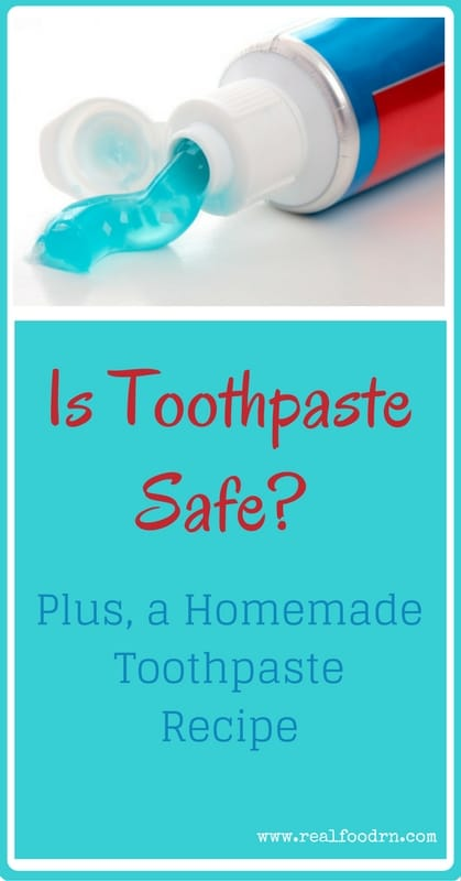 Is Toothpaste Safe? Plus, a Homemade Toothpaste Recipe | Real Food RN