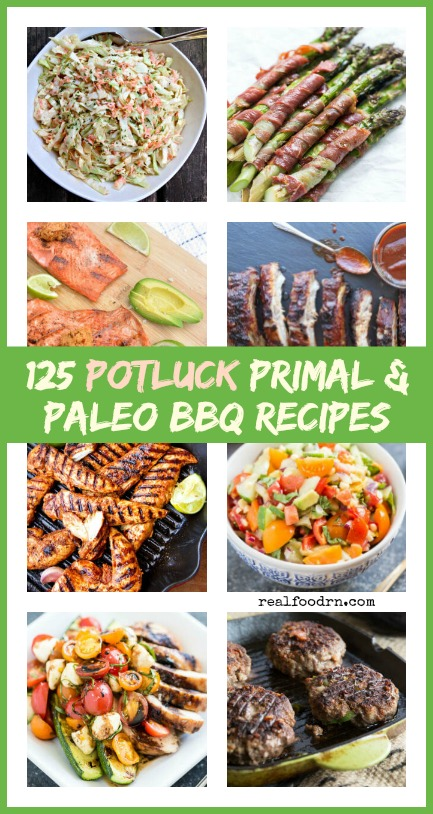 125 Summer Potluck Primal & Paleo BBQ Recipes | Real Food RN