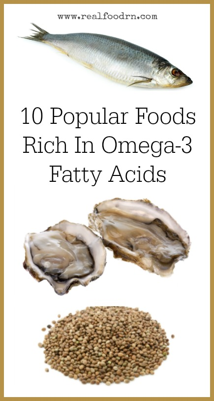 10 Popular Foods Rich In Omega-3 Fatty Acids | Real Food RN