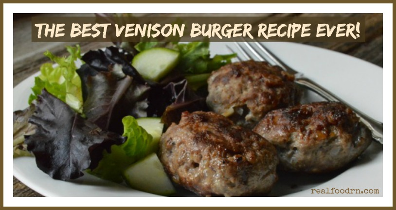 The Best Venison Burger Recipe Ever | Real Food RN