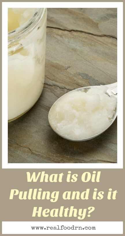 What is Oil Pulling and is it Healthy | Real Food RN