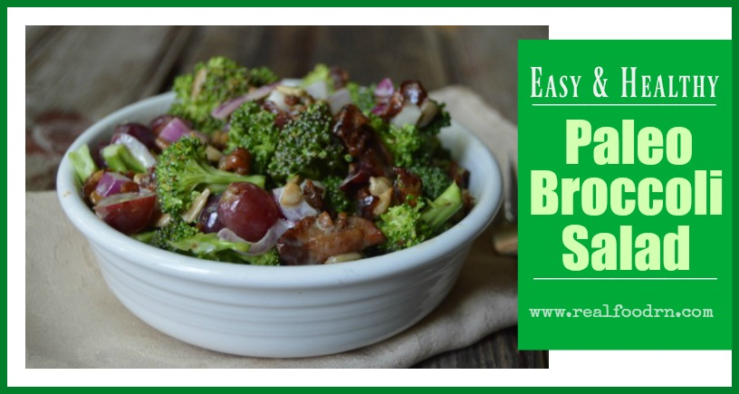 Easy & Healthy Paleo Broccoli Salad | Real Food RN