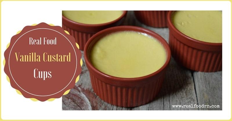 Real Food Vanilla Custard Cups | Real Food RN