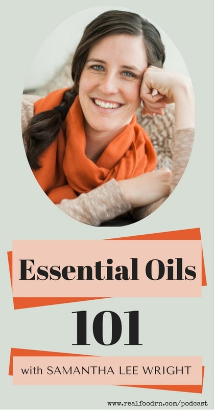 Episode 3: Samantha Lee Wright -- Essential Oil | Real Food RN