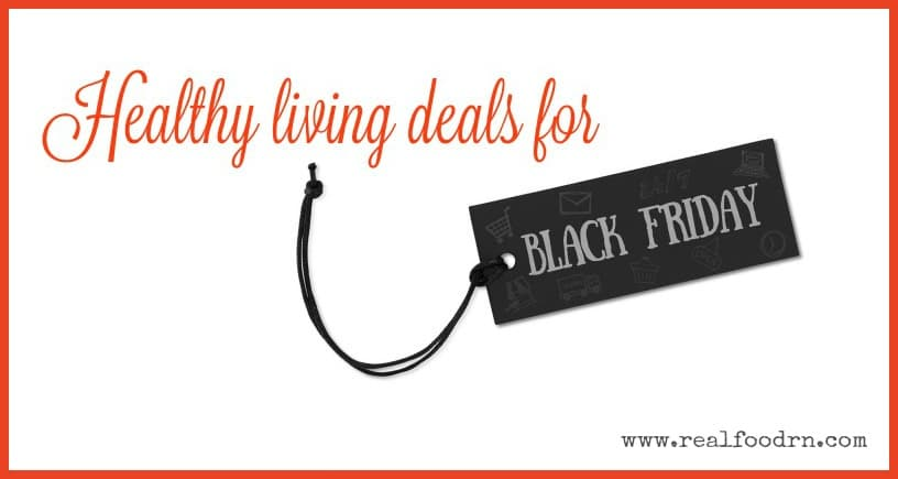 Healthy Living Deals for Black Friday | Real Food RN