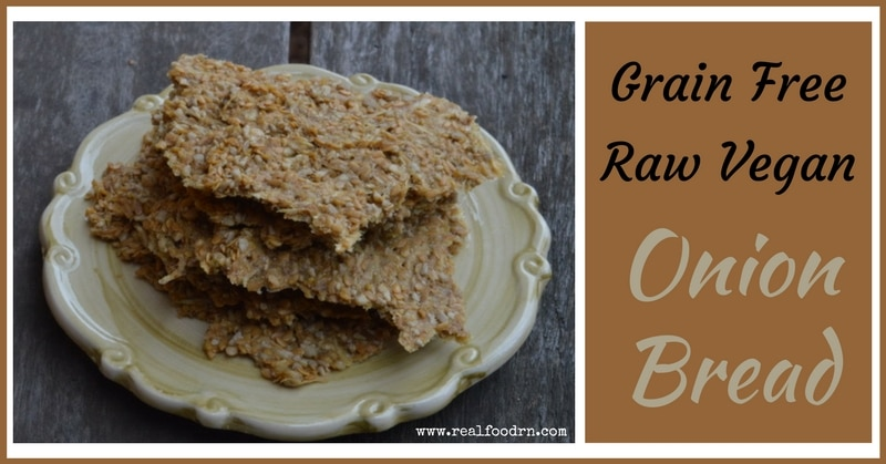 Addicting Grain Free Raw Vegan Onion Bread | Real Food RN