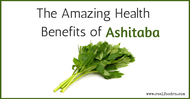 The Amazing Health Benefits of Ashitaba | Real Food RN