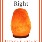 How To Find The Right Himalayan Salt Lamp | Real Food RN