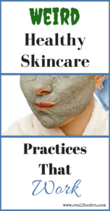 Weird Healthy Skincare Practices That Work   Real Food