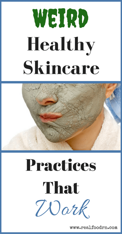Weird, Healthy Skin Care Remedies That Work   Real Food RN