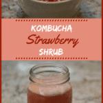 Kombucha Strawberry Shrub Recipe | Real Food RN