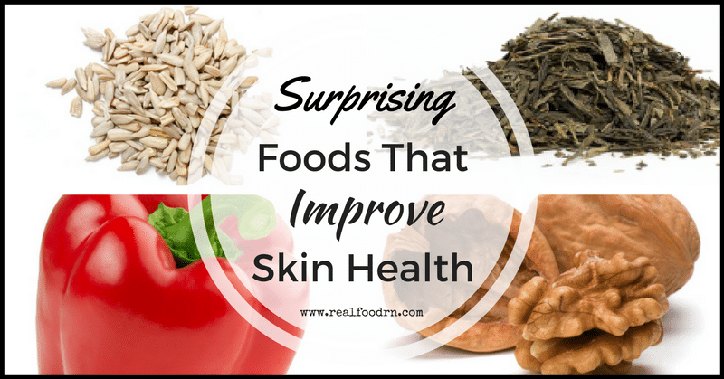 Surprising Foods That Improve Skin Health | Real Food RN