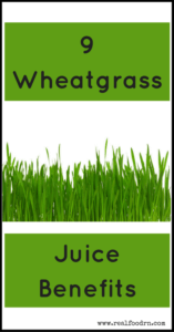 9 Wheatgrass Juice Benefits | Real Food RN