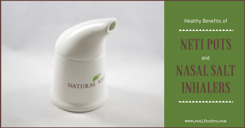 Healthy Benefits of Neti Pots and Nasal Salt Inhalers | Real Food RN