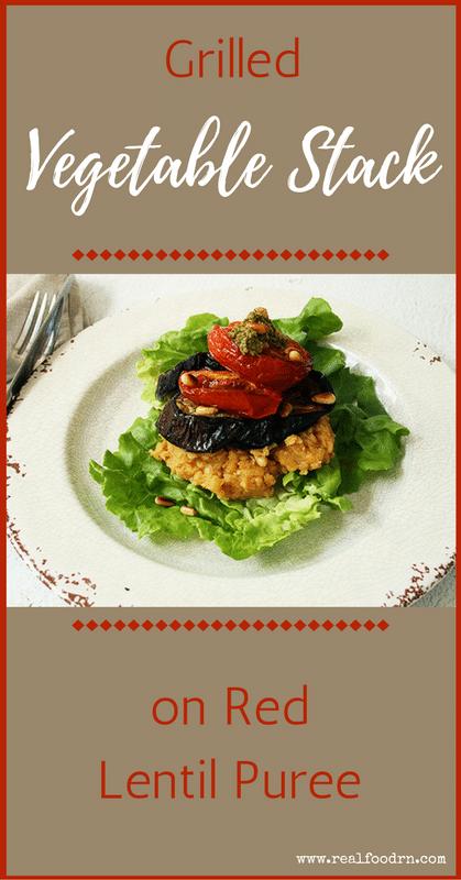 Lentil Recipes Grilled Vegetable Stack | Real Food RN