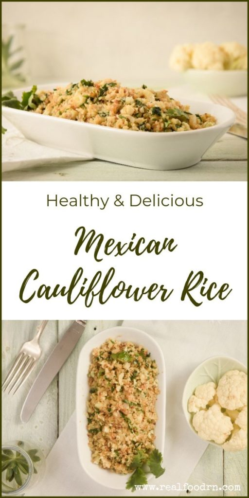 Healthy and Delicious Mexican Cauliflower Rice | Real Food RN