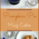 Pumpkin Pie Mug Cake | Real Food RN