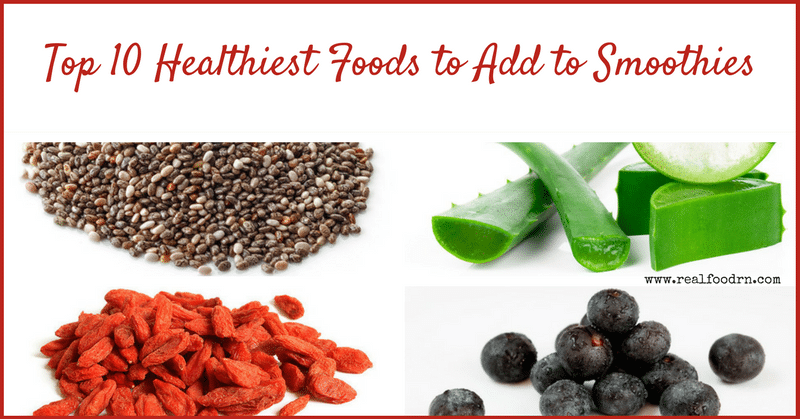 Top 10 Healthiest Foods to Add to Smoothies | Real Food RN