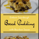 Einkorn Sourdough Bread Pudding with Bourbon Sauce | Real Food RN