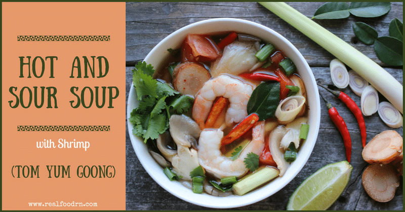 Hot and Sour Soup with Shrimp (Tom Yum Goong) | Real Food RN