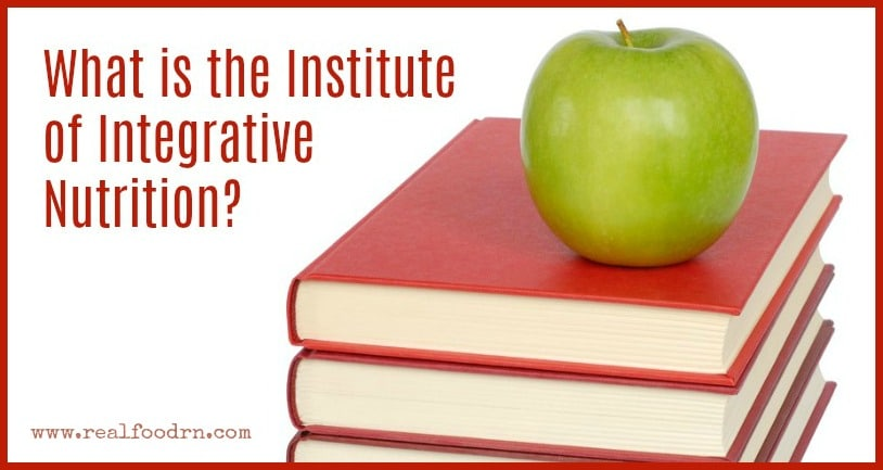 What is the Institute of Integrative Nutrition? | Real Food RN