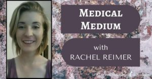 Episode 5: Rachel Reimer - Medical Medium | Real Food RN