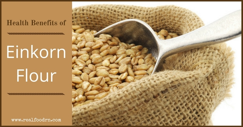 Health Benefits of Einkorn Flour | Real Food RN