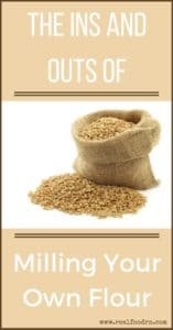 The Ins and Outs of Milling Flour | Real Food RN