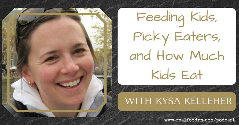 Episode #7 — Kysa Kelleher: Feeding Kids, Picky Eaters, and How Much Kids Eat