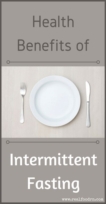 Health Benefits of Intermittent Fasting | Real Food RN