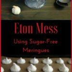 Eton Mess Using Sugar-Free Meringues | Real Food RN