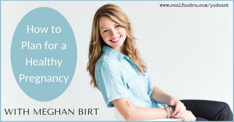Episode #8: Meghan Birt — How to Plan a Healthy Pregnancy
