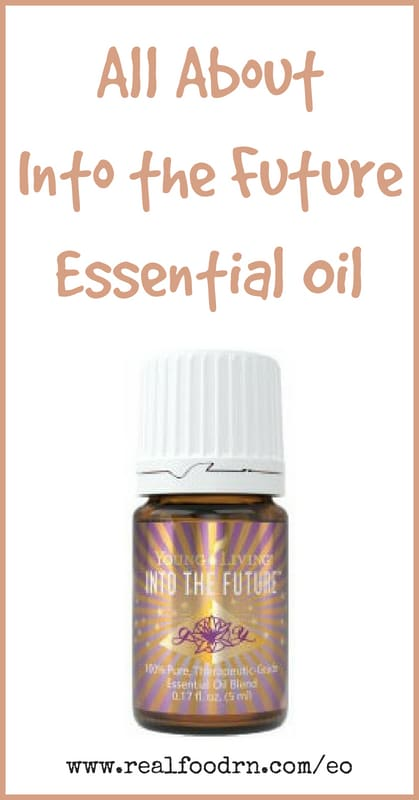 Into the Future Essential Oil | Real Food RN