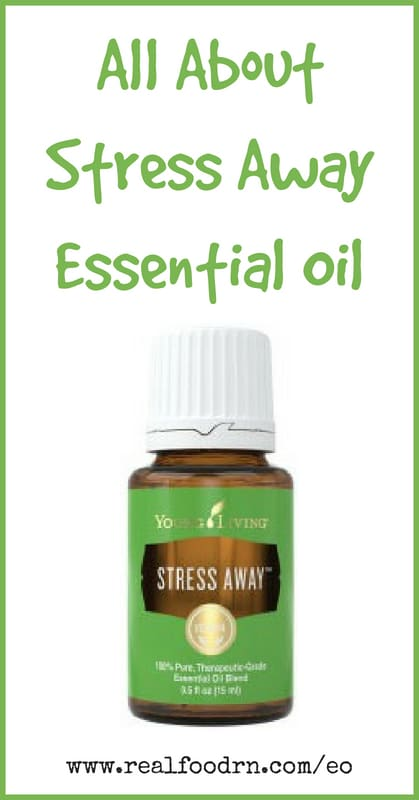 Stress Away Essential Oil | Real Food RN