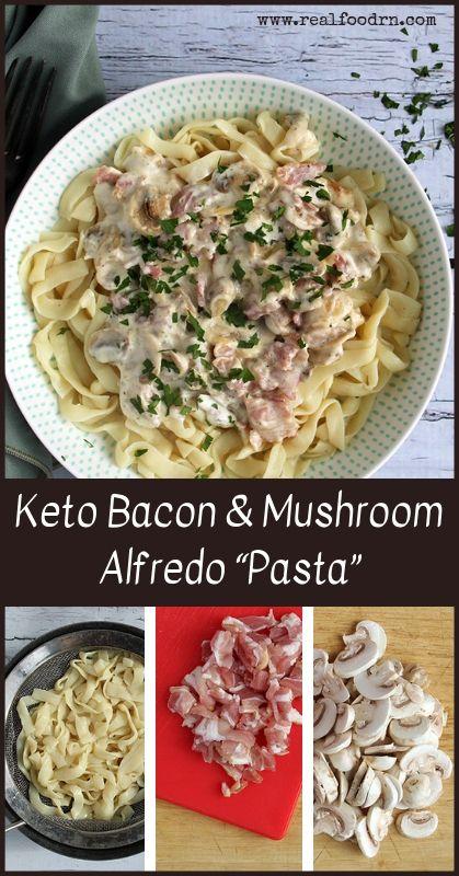 "Keto Bacon & Mushroom Alfredo ""Pasta"" | Real Food RN"