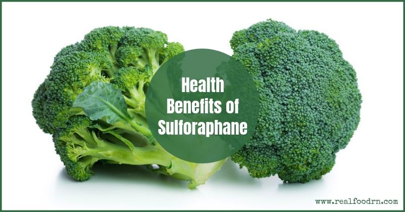 Health Benefits of Sulforaphane | Real Food RN