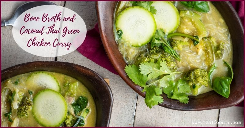 Bone Broth and Coconut Thai Green Chicken Curry | Real Food RN