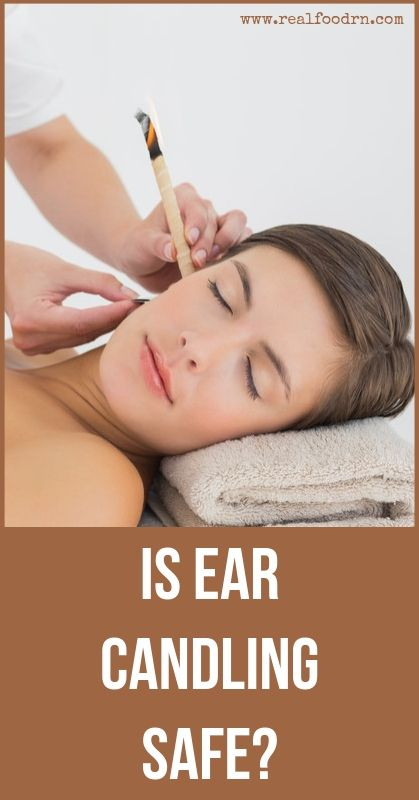 Is Ear Candling Safe? | Real Food RN