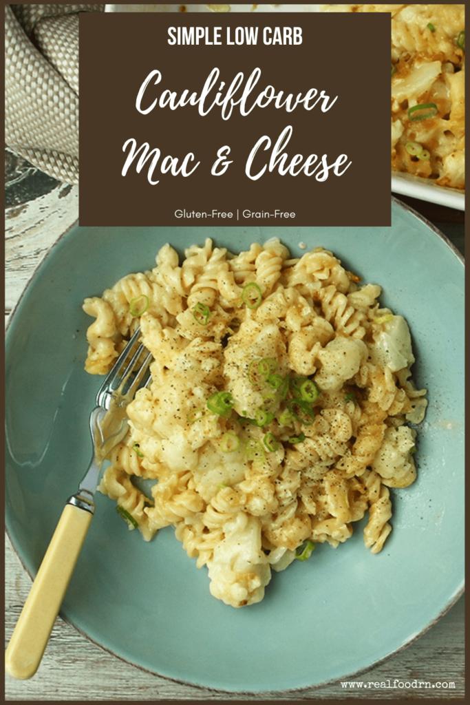 Low Carb Gluten-Free Cauliflower Mac & Cheese | Real Food RN