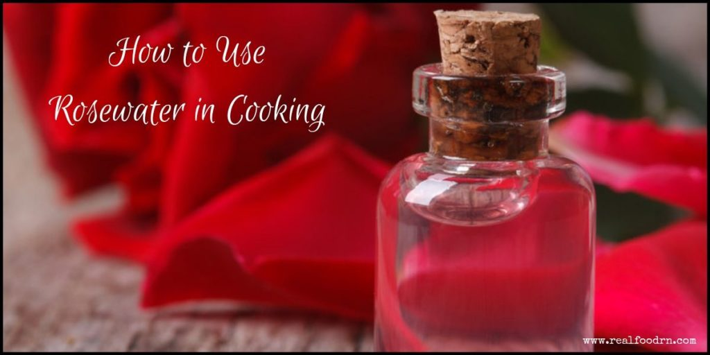 How to Use Rosewater in Cooking | Real Food RN
