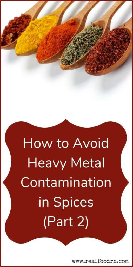 How to Avoid Heavy Metal Contamination in Spices (Part 2) | Real Food RN