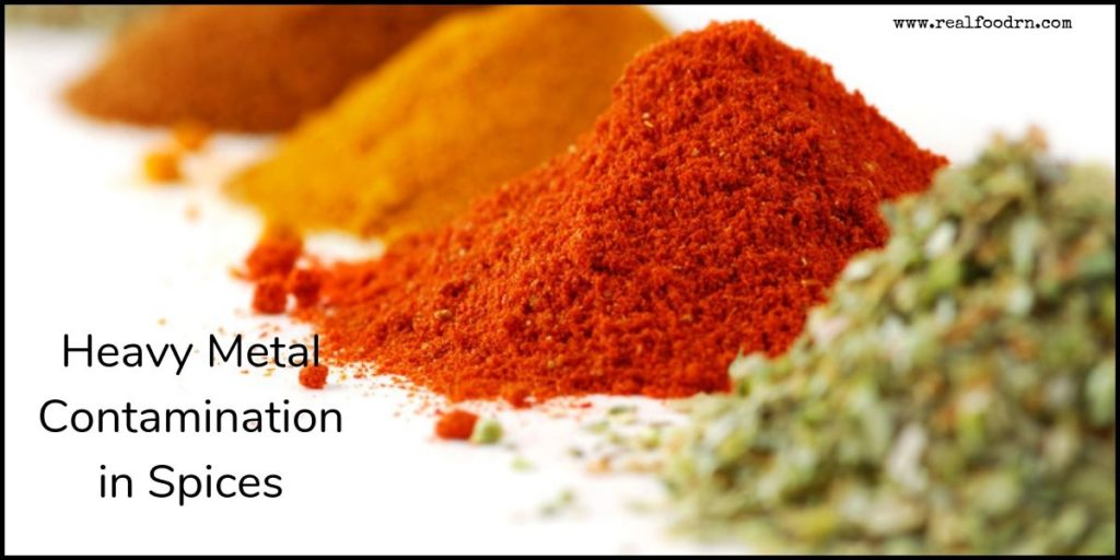Heavy Metal Contamination in Spices | Real Food RN