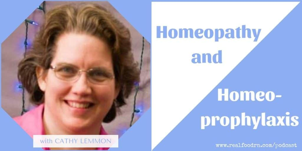 Episode #11: Cathy Lemmon - Homeopathy and Homeoprophylaxis | Real Food RN