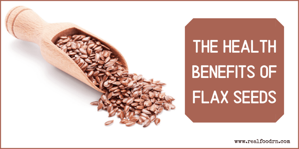 The Health Benefits of Flax Seeds | Real Food RN