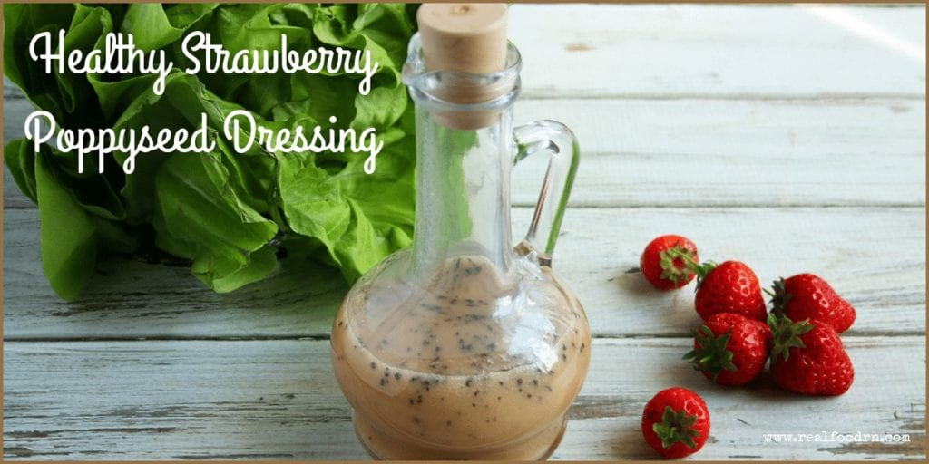 Healthy Strawberry Poppyseed Dressing | Real Food RN