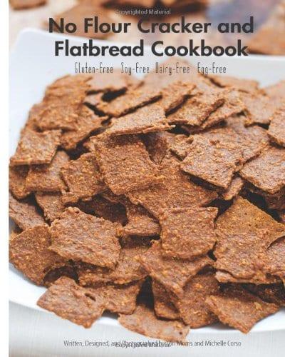 No Flour Cracker & Flatbread Cookbook